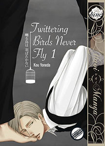 Twittering Birds Never Fly Gn Vol 01 (Yaoi Manga)