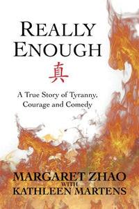 Really Enough: A True Story Of Tyranny, Courage And Comedy