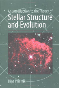 An Introduction To The Theory Of Stellar Structure And Evolution