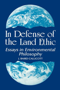 In Defense Of Land Ethic: Essays In Environmental Philosophy (Suny Series In Philosophy) (Suny Series In Philosophy (Hardcover))