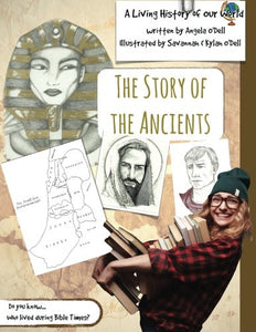 The Story Of The Ancients: A Living History Of Our World