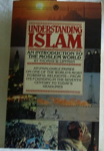 Understanding Islam: An Introduction To The Muslim World; Revised Edition