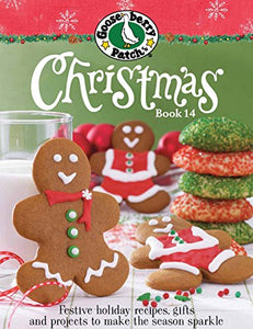 Gooseberry Patch Christmas Book 14: Festive Holiday Recipes, Gifts And Projects To Make The Season Sparkle