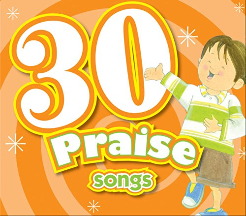 30 Praise Songs Cd (Kids Can Worship Too! Music)