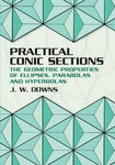Practical Conic Sections: The Geometric Properties Of Ellipses, Parabolas And Hyperbolas (2003)