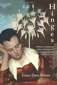 Hinges: Meditations On The Portals Of The Imagination