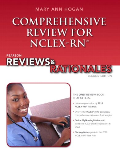 Pearson Reviews & Rationales: Comprehensive Review For Nclex-Rn (2Nd Edition) (Hogan, Pearson Reviews & Rationales Series)