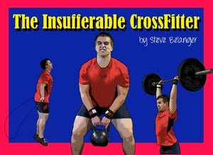 The Insufferable Crossfitter