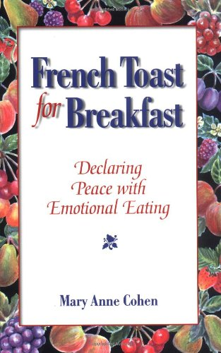 French Toast For Breakfast: Declaring Peace With Emotional Eating