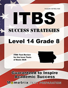 Itbs Success Strategies Level 14 Grade 8 Study Guide: Itbs Test Review For The Iowa Tests Of Basic Skills