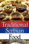 Traditional Serbian Food: Mirjana'S Complete Cookbook Of Traditional Serbian Recipes