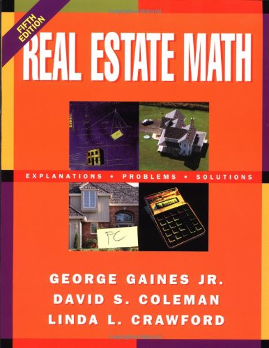 Real Estate Math: Explanations, Problems And Solutions