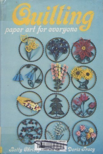 Quilling: Paper Art For Everyone