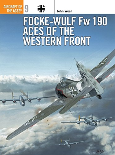 Focke-Wulf Fw 190 Aces Of The Western Front (Osprey Aircraft Of The Aces No 9)