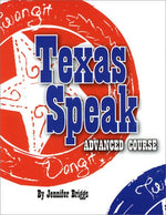 Texas Speak Advanced Course