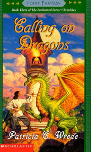 Calling On Dragons ( The Enchanted Forest Chronicles, Book 3 )
