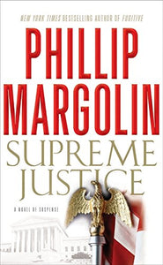 Supreme Justice: A Novel Of Suspense
