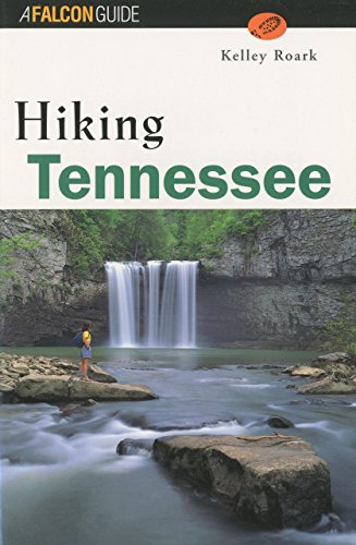 Hiking Tennessee (State Hiking Guides Series)