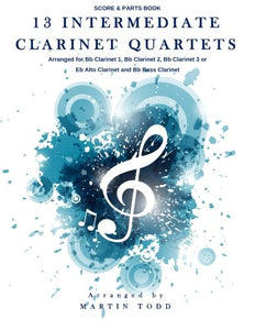 13 Intermediate Clarinet Quartets: Score & Parts Book