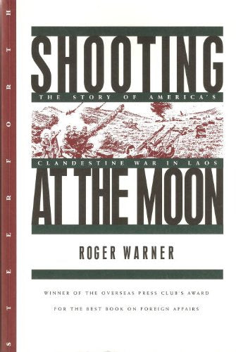 Shooting At The Moon: The Story Of America'S Clandestine War In Laos