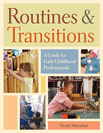 Routines And Transitions: A Guide For Early Childhood Professionals
