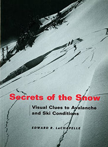 Secrets Of The Snow: Visual Clues To Avalanche And Ski Conditions