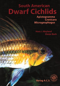 South American Dwarf Cichlids (Aqualog Book, Vol. 1)