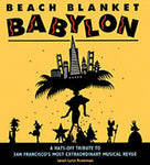 Beach Blanket Babylon: A Hats-Off Tribute To San Francisco'S Most Extraordinary Musical Revue