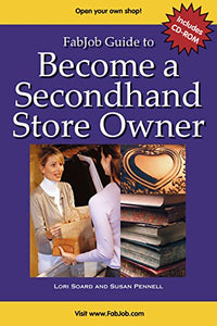 Fabjob Guide To Become A Secondhand Store Owner (With Cd-Rom) (Fabjob Guides)