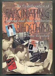 Fascinating Rhythm: The Collaboration Of George And Ira Gershwin