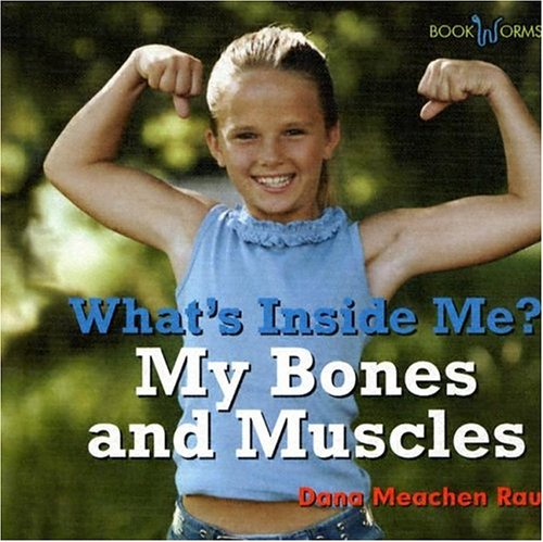 My Bones And Muscles (Bookworms: What'S Inside Me?)