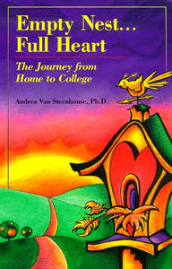 Empty Nest, Full Heart : The Journey From Home To College