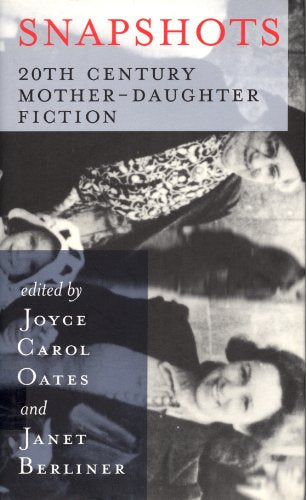 Snapshots: 20Th Century Mother-Daughter Fiction