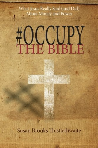 #Occupy The Bible: What Jesus Really Said (And Did) About Money And Power