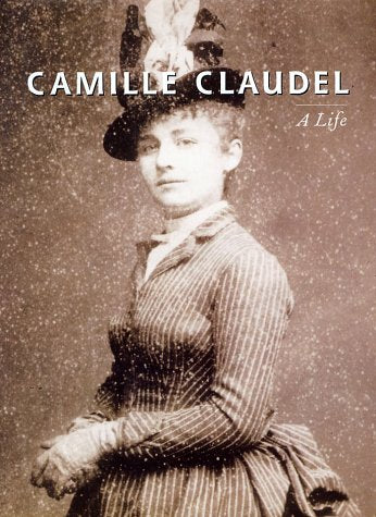 Camille Claudel: A Life