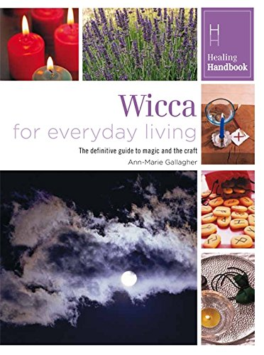 Wicca For Everyday Living (Healing Handbooks)