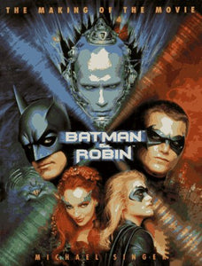 Batman & Robin: The Making Of The Movie