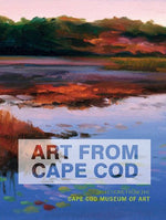 Art From Cape Cod: Selections From The Cape Cod Museum Of Art