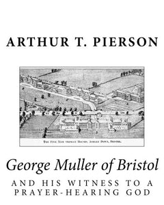 George Muller Of Bristol And His Witness To A Prayer-Hearing God