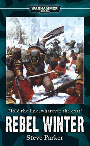 Rebel Winter (Warhammer 40,000 Novels)