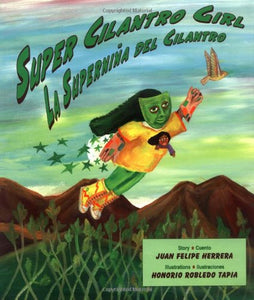 Super Cilantro Girl/La Supernia Del Cilantro (English And Spanish Edition)