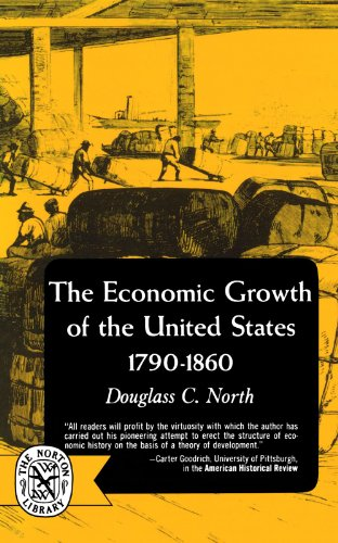 The Economic Growth Of The United States: 1790-1860 (The Norton Library : Economics/History ; N346)