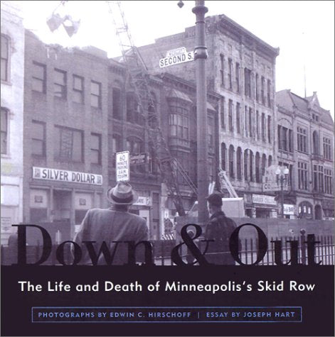 Down And Out: The Life And Death Of Minneapolis'S Skid Row (Minnesota)