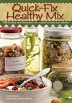 Quick Fix Healthy Mix: 225 Healthy And Affordable Mix Recipes To Stock Your Kitchen