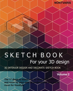 Sketch Book For Your 3D Design: Interior Design And Decorate Sketch Book (Interior Sketch Book) (Volume 2)