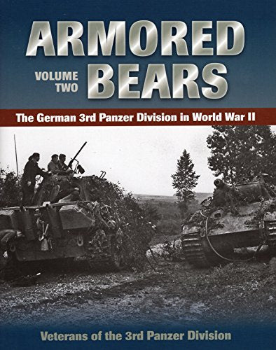 Armored Bears: The German 3Rd Panzer Division In World War Ii (Volume 2)
