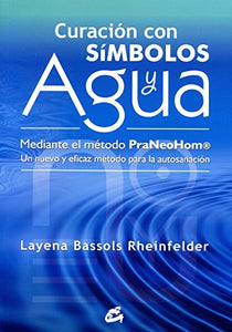 Curacin Con Smbolos Y Agua Mediante El Mtodo Praneohom / Healing With Symbols And Water By Method Praneohom: Un Mtodo Nuevo Y Eficaz Para La ... Method For Self-Healing (Spanish Edition)