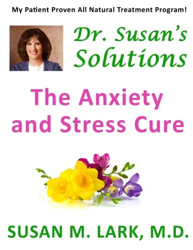 Dr. Susan'S Solutions: The Anxiety And Stress Cure