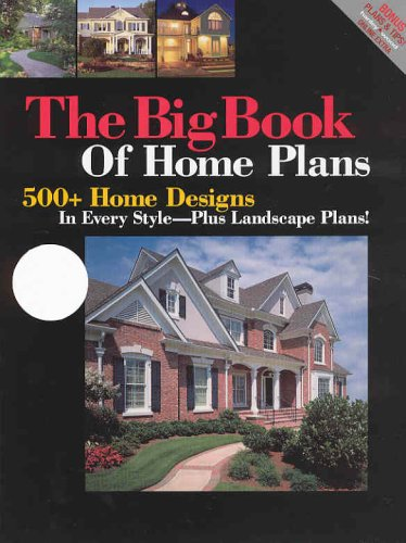 Big Book Of Home Plans: 500+ Home Designs In Every Style