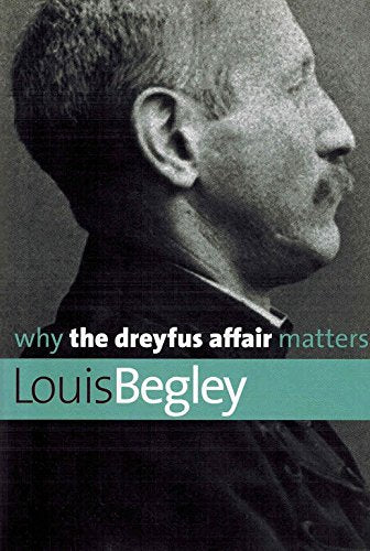 Why The Dreyfus Affair Matters (Why X Matters Series)